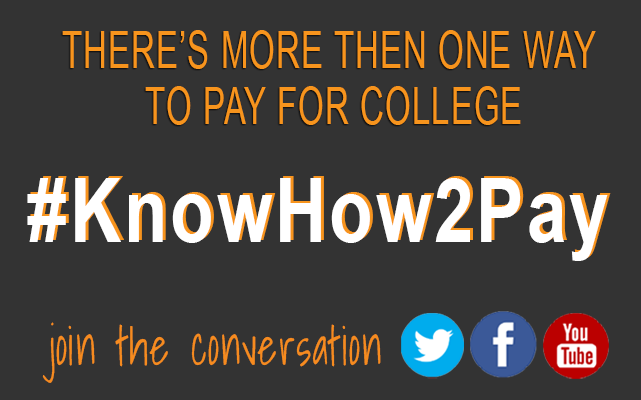KnowHow2Pay: There's more than one way to pay for college